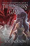 The Huntresses' Game (Eve of Redemption #5)
