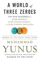 A World of Three Zeros: The New Economics of Zero Poverty, Zero Unemployment, and Zero Carbon Emissions