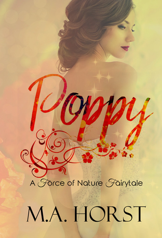 Poppy (A Force of Nature Fairytale #1)