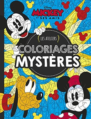 Mickey Et Ses Amis Les Ateliers Coloriages Mysteres By Walt Disney Company