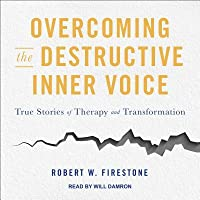 Over ing the Destructive Inner Voice True Stories of