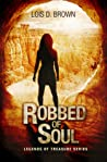 Robbed of Soul (Legends of Treasure, #1)
