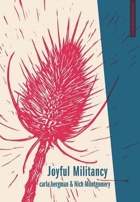 Joyful Militancy: Building Thriving Resistance in Toxic Times