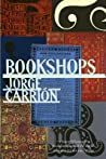 Bookshops by Jorge Carrión