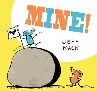Mine!: (Read Aloud Books for Kids, Funny Children's Books)
