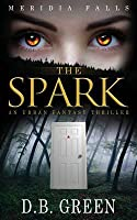 The Spark: A Meridia Falls Fantasy Thriller