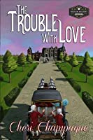 The Trouble with Love: The Mason Siblings Series