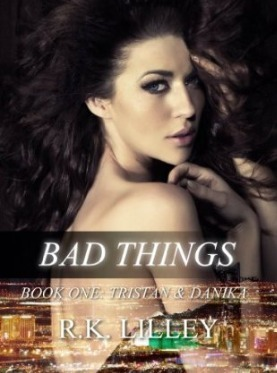 Bad Things by RK Lilley