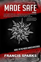Made Safe: The Moses Winter Mysteries