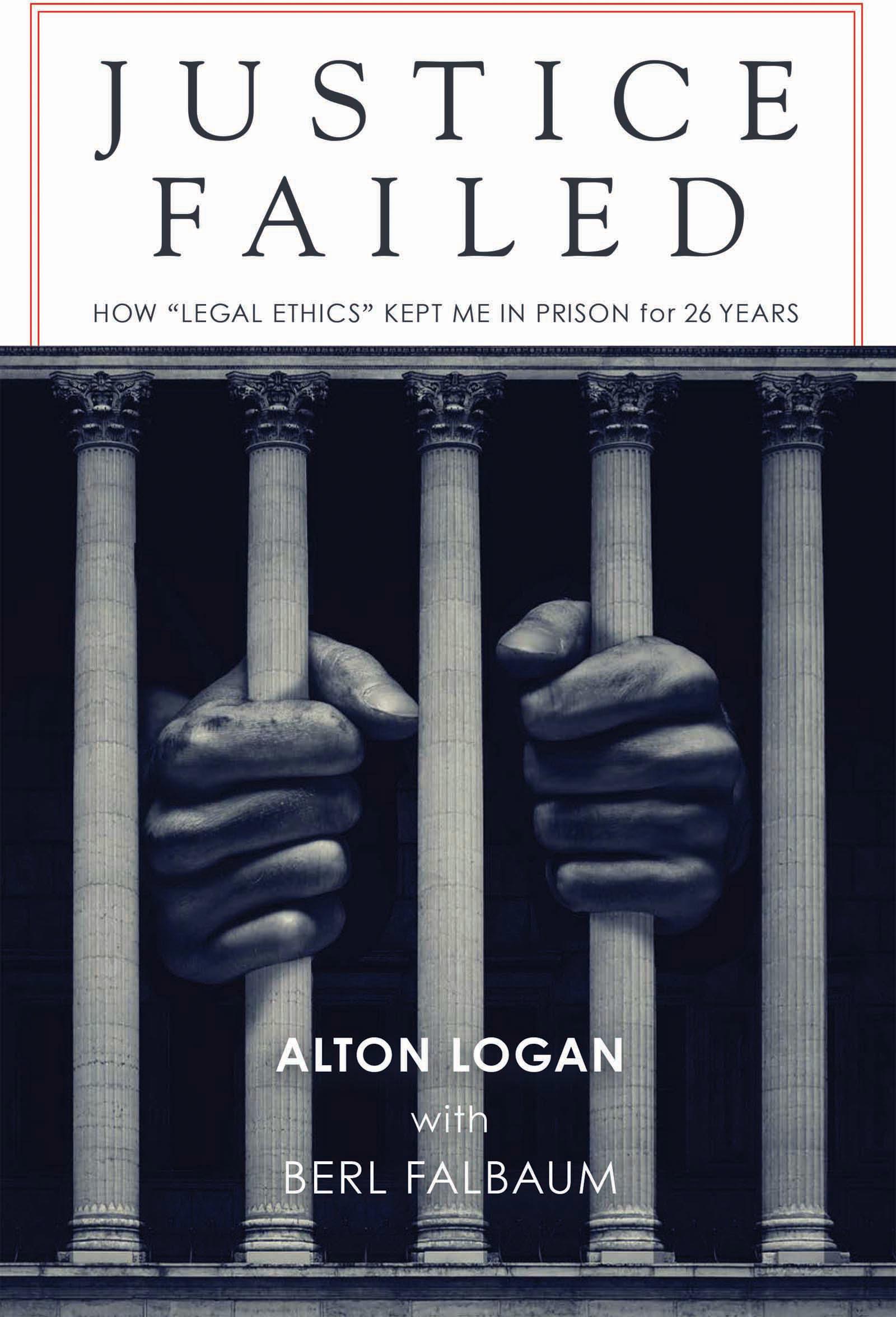 Justice Failed by Alton Logan