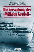 Die Versenkung der Wilhelm Gustloff