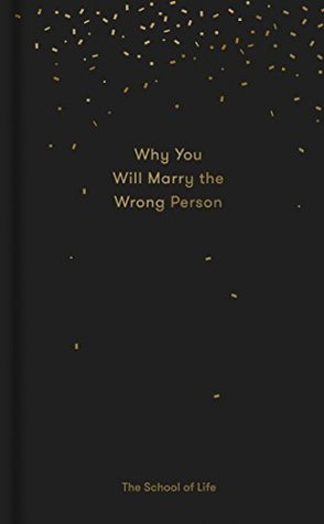 Why You Will Marry the Wrong Person: & Other Essays by The ...