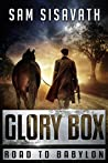 Glory Box (Road To Babylon, #1)