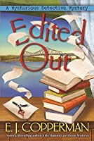 Edited Out: A Mysterious Detective Mystery