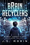 Brain Recyclers (Robot Geneticists #2)