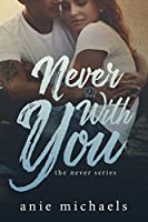 Never With You (Never, #6)