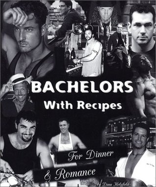 Bachelors with Recipes for Dinner & Romance Dana Holyfield
