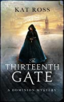 The Thirteenth Gate (Dominion Mysteries, #2)