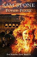 Futile Flame (The Vampire Gene Series Book 2)