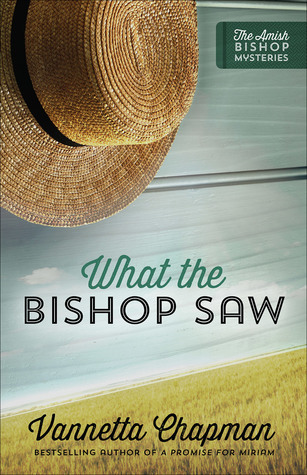 What the Bishop Saw (The Amish Bishop Mysteries #1)