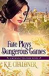 Fate Plays Dangerous Games: Regency Romance (Mornington Park Book 1)