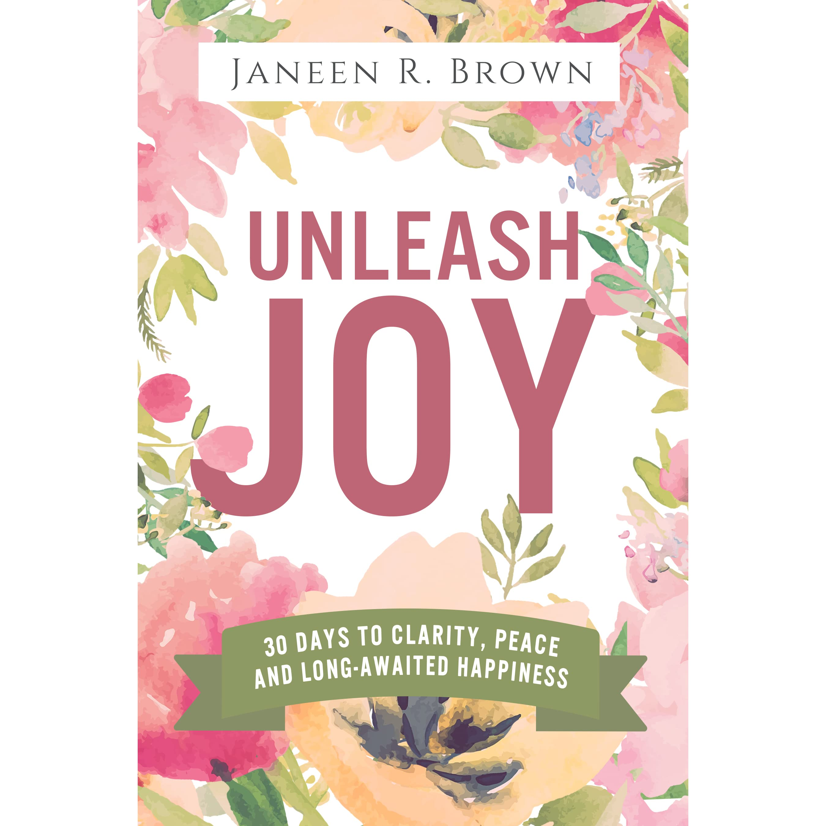 Margaret Standafer S Reviews Unleash Joy 30 Days To Clarity Peace And Long Awaited Hiness