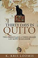 Thirty Days In Quito: Two Gringos and a Three-Legged Cat Move to Ecuador