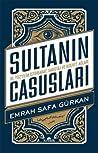 Sultanın Casusları: 16. Yüzyılda İstihbarat, Sabotaj ve Rüşvet Ağları audiobook review free