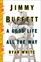Searching for Margaritaville: Jimmy Buffett and the Song that Launched a Parrothead Nation