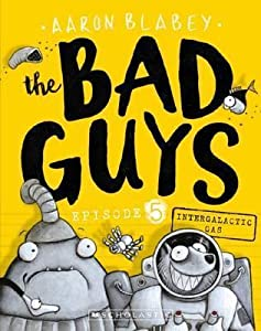 The Bad Guys: Episode 5: Intergalactic Gas