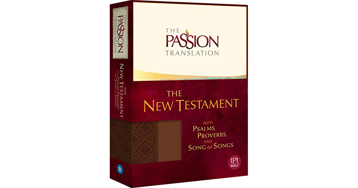 The Passion Translation New Testament (Brown): With Psalms, Proverbs
