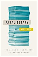 Paraliterary: The Making of Bad Readers in Postwar America