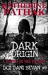 Dark Origin (DCI Dani Bevan, #9)