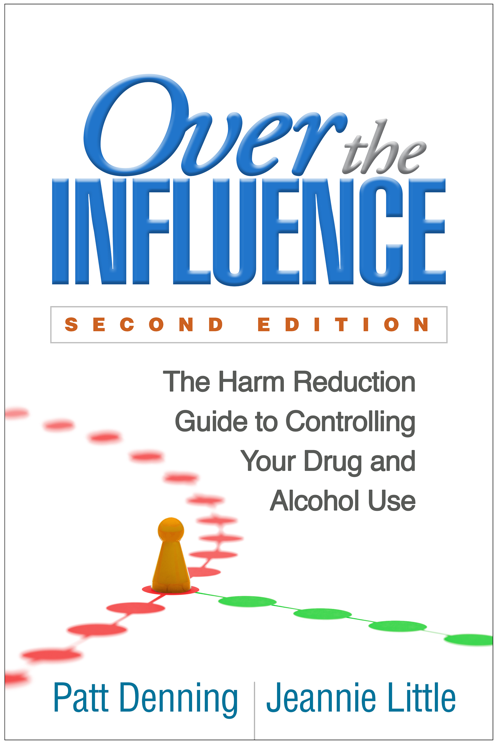 Over the Influence, Second Edition The Harm Reduction Guide to Controlling Your Drug and Alcohol Use, 2nd edition