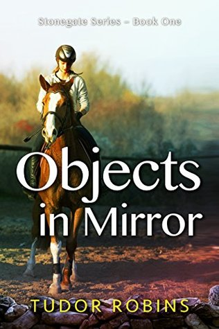 Objects in Mirror (Stonegate, #1) by Tudor Robins