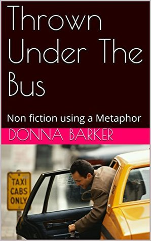 Thrown Under The Bus: Non fiction using a Metaphor