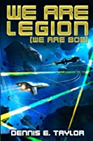 We Are Legion (We Are Bob) (Bobiverse, #1)