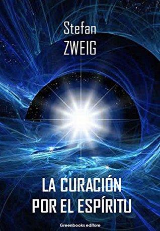 La curación por el espíritu by Stefan Zweig