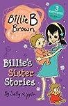 Billie's Sister Stories - Billie B Brown