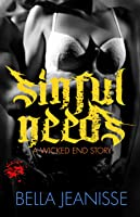 Sinful Needs: Wicked End Book 3