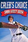 Caleb's Choice by Sarah Hadley Brook
