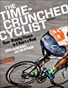 The Time-Crunched Cyclist: Race-Winning Fitness in 6 Hours a Week