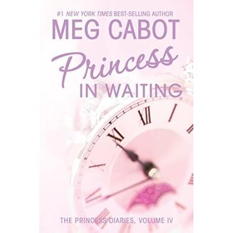 Princess In Waiting The Princess Diaries 4 By Meg Cabot