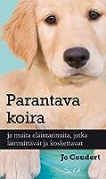 Parantava koira ja muita eläntarinoita, jotka lämmittävät ja koskettavat