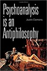 Psychoanalysis is an Antiphilosophy