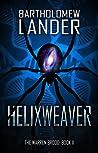 Helixweaver (The Warren Brood, #2)