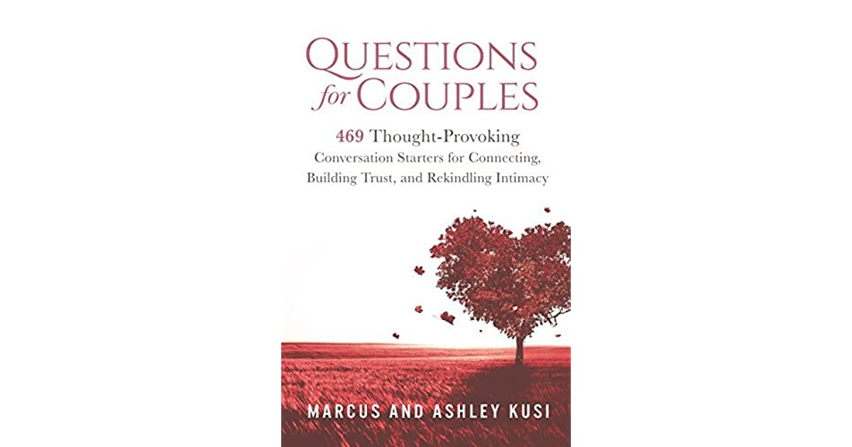 Questions for Couples: 469 Thought-Provoking Conversation Starters