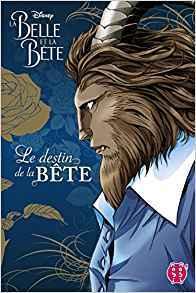 La Belle Et La Bete - Le Destin de La Bete