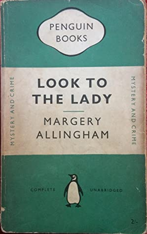 Look to the Lady (Albert Campion Mystery #3)