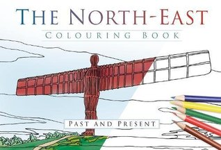 The North East Colouring Book: Past  Present